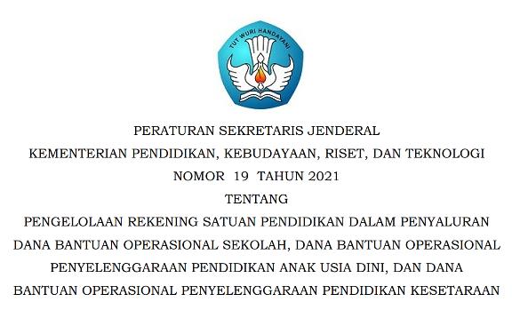 Persesjen KemendikbudRistek Nomor 19 Tahun 2021 Tentang Pengelolaan Rekening Satuan Pendidikan