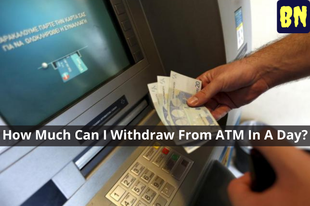 How Much Can I Withdraw From ATM In A Day?