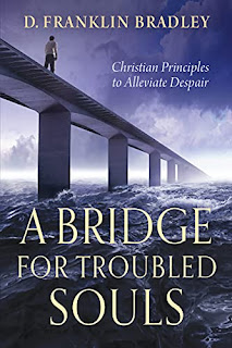 A Bridge for Troubled Souls: Christian Principles to Alleviate Despair by D. Franklin Bradley - book promotion sites