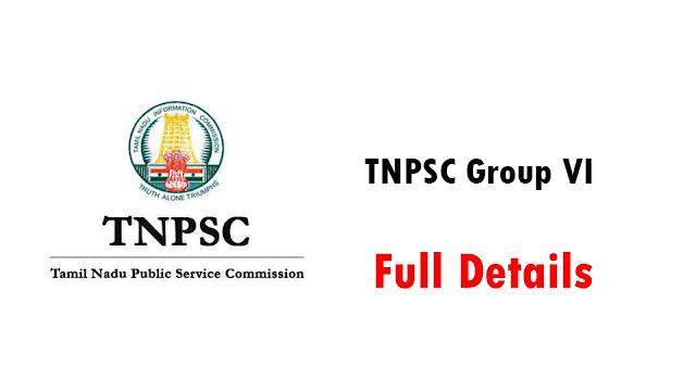 TNPSC Group VI பற்றிய முழு விபரம்