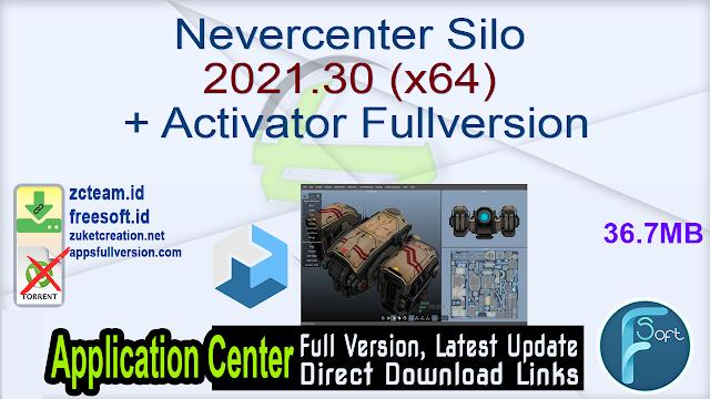 Nevercenter Silo 2021.30 (x64) + Activator Fullversion