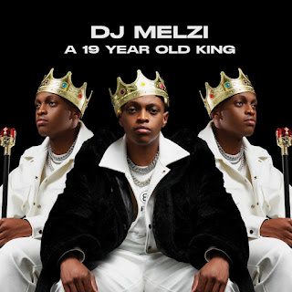 DJ Melzi - A 19 Year Old King (Album) [Exclusivo 2021] (Download Mp3)