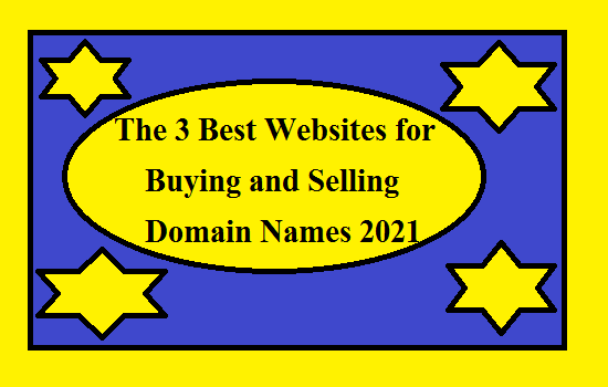 The 3 Best Websites for Buying and Selling Domain Names 2021