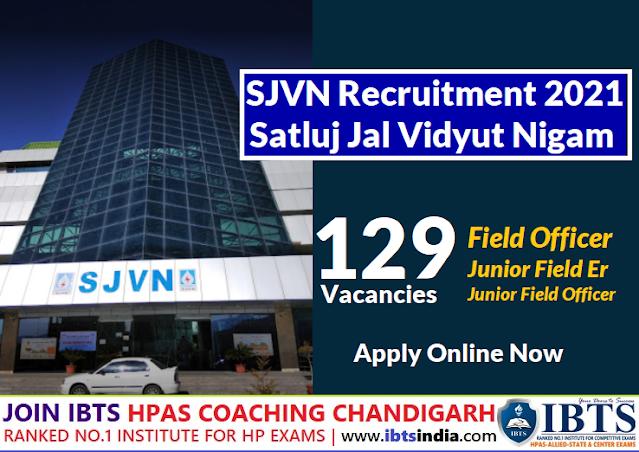 Satluj Jal Vidyut Nigam Recruitment 2021- SJVN Himachal Pradesh 129 Vacancies Apply online for various Posts