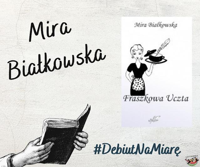 Debiut na miarę - Mira Białkowska