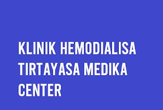 Klinik Hemodialisa Tirtayasa Medika Center