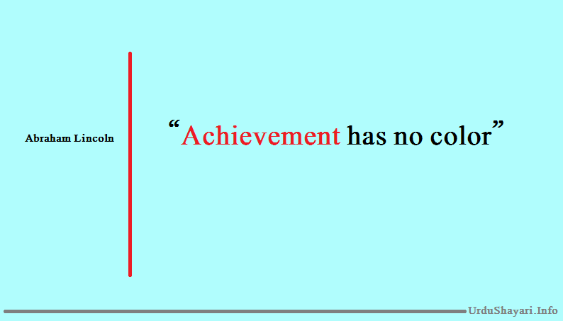 short quotes by abraham lincoln - achievement has no color