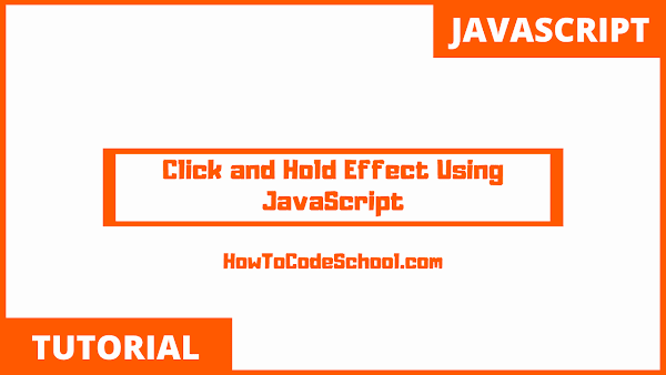 Simple Click and Hold Effect Using JavaScript