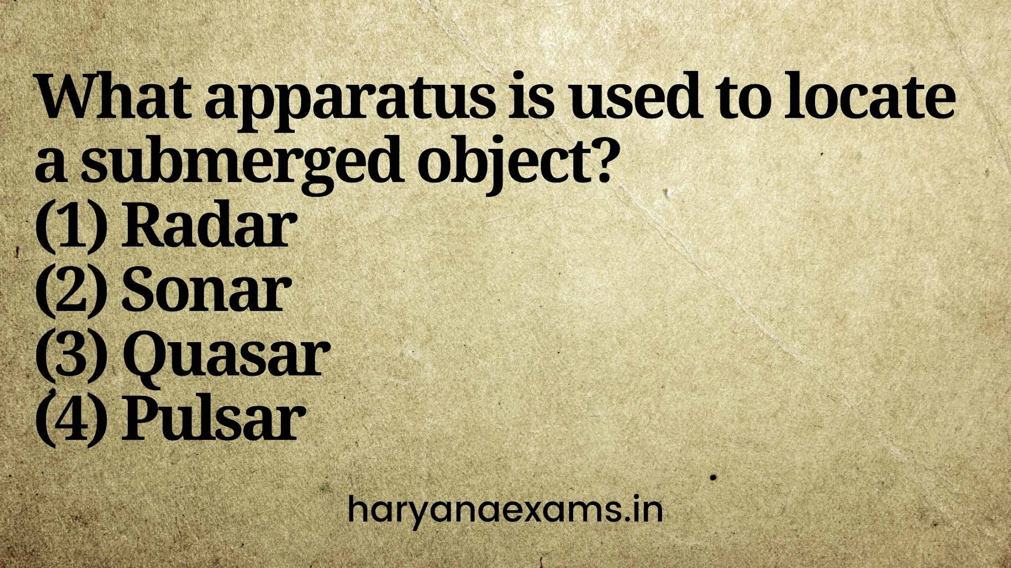 What apparatus is used to locate a submerged object?   (1) Radar   (2) Sonar   (3) Quasar   (4) Pulsar