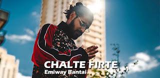 Chalte Firte Lyrics in English – Emiway