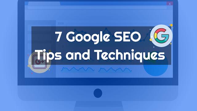 Google SEO, 7 Google SEO Tips and Techniques