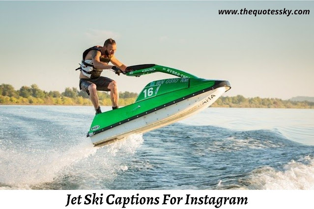 291+ Jet Ski Captions For Instagram [2021] Also Quotes About Jet Ski