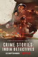 Crime Stories India Detectives (2021) Hindi Season 1 Netflix Watch Online Movies