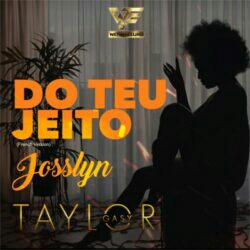 Taylor Gasy feat. Josslyn - Do Teu Jeito (French Version) (2021) [Download]