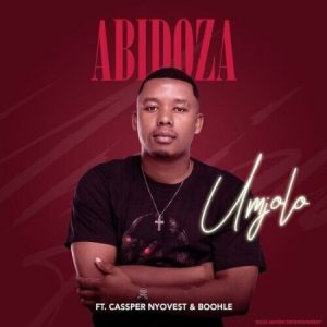 Abidoza - Umjolo (Feat. Cassper Nyovest and Boohle) [Exclusivo 2021] (Download MP3)