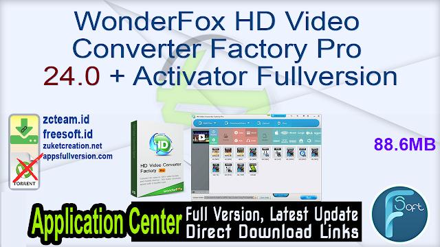 WonderFox HD Video Converter Factory Pro 24.0 + Activator Fullversion
