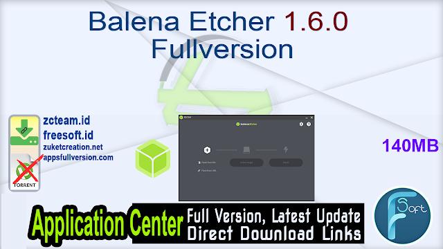 Balena Etcher 1.6.0 Fullversion