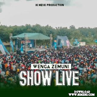 AUDIO | WENGA ZEMUNI - SHOW LIVE PART 2 | DOWNLOAD NOW
