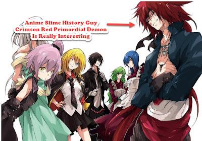 Anime Slime History Guy Crimson Red Primordial Demon Is Really Interesting