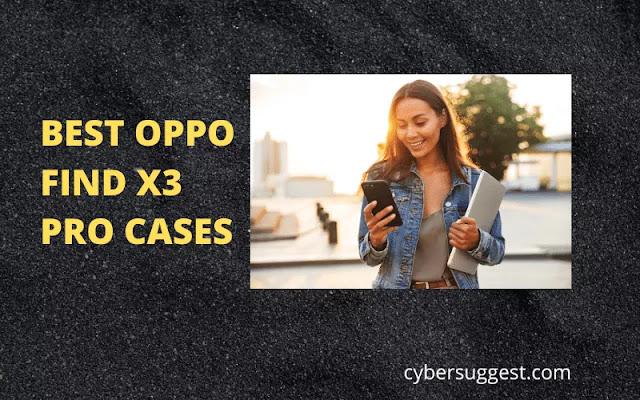 BEST OPPO FIND X3 PRO CASES