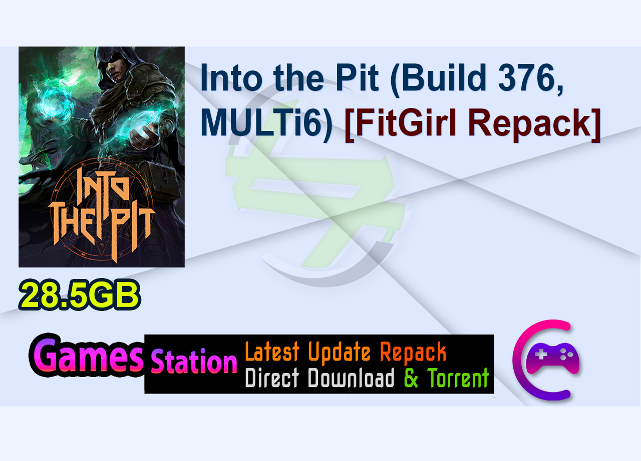 Into the Pit (Build 376, MULTi6) [FitGirl Repack]