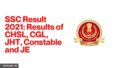 SSC Result 2021: Results of CHSL, CGL, JHT, Constable and JE will come on these dates, here is the complete schedule