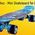 Meketec – Mini Skateboard for Kids
