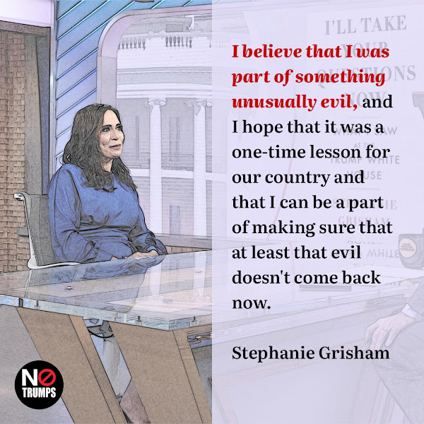 I believe that I was part of something unusually evil, and I hope that it was a one-time lesson for our country and that I can be a part of making sure that at least that evil doesn't come back now. — Former White House press secretary Stephanie Grisham