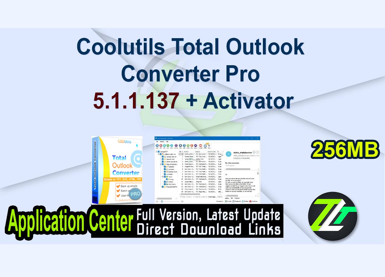 Coolutils Total Outlook Converter Pro 5.1.1.137 + Activator