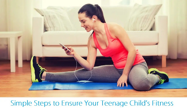 2. Simple Steps to Ensure Your Teenage Child's Fitness