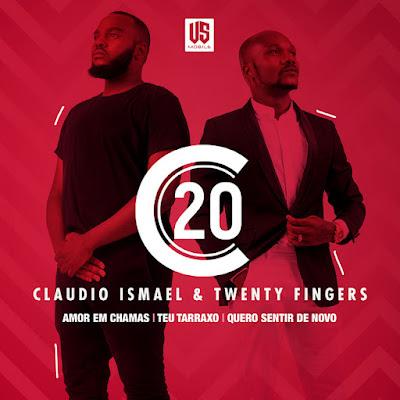 Twenty Fingers & Cláudio Ismael - C20 (EP) [Download]