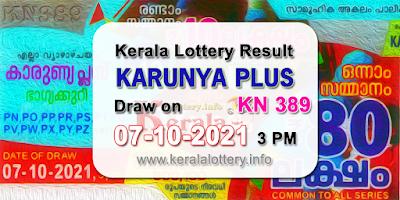kerala-lottery-results-today-07-10-2021-karunya-plus-kn-389-result-keralalottery.info