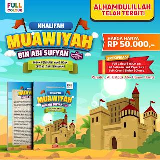 Buku Kisah Khalifah Muawiyah bin Abi Sufyan Full Color Attuqa