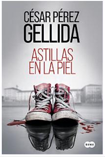 «Astillas en la piel» de César Pérez Gellida