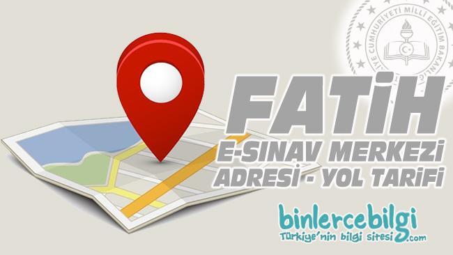 Fatih e-sınav merkezi adresi, Fatih ehliyet sınav merkezi nerede? Fatih e sınav merkezine nasıl gidilir?