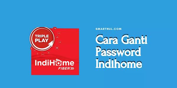 Cara Ganti Password WiFi Indihome Terbaru dengan HP dan Laptop