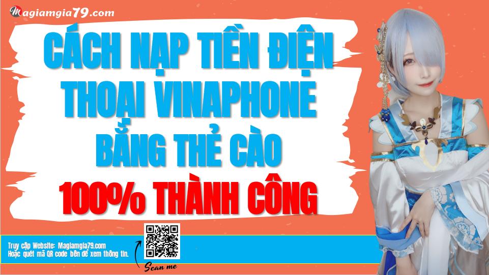 Cách Nạp tiền điện thoại VinaPhone bằng thẻ cào