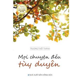 Sách - Mọi Chuyện Đều Tùy Duyên - Những Câu Chuyện Khơi Nguồn Trí Tuệ ebook PDF EPUB AWZ3 PRC MOBI