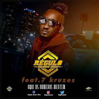 Régulo Brown Skin - Aqui Os Número Mentem (feat. 7 Kruzes) [Exclusivo 2021] (Download Mp3)
