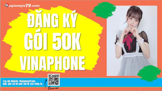 Cách đăng ký gói 50K Vinaphone,  Cách đăng ký 4G VinaPhone 50k 1 tháng