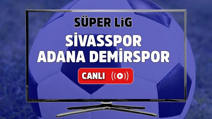 Sivasspor - Adana Demirspor  Canlı maç izle,Sivasspor - Adana Demirspor  maç link