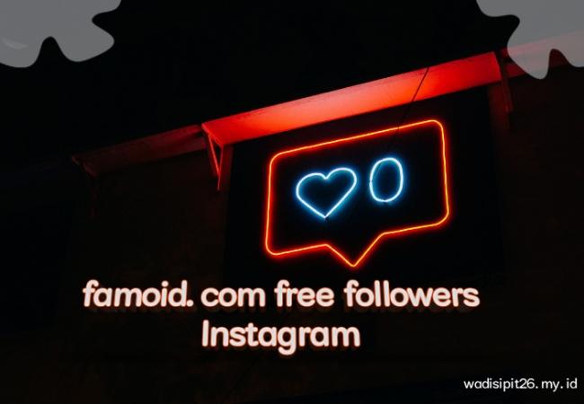 famoid.com free followers instagram free like instagram  dan  free views instagram