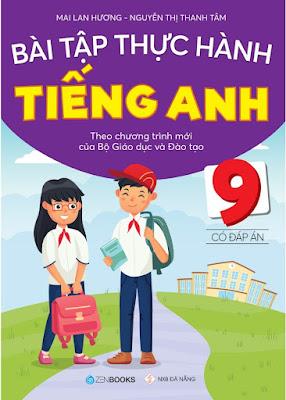 Bài Tập Thực Hành Tiếng Anh 9 - Mai Lan Hương file word doc