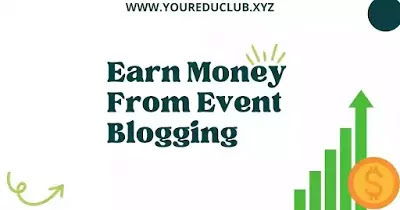 Earn Money From Event Blogging   Topics   Full Details