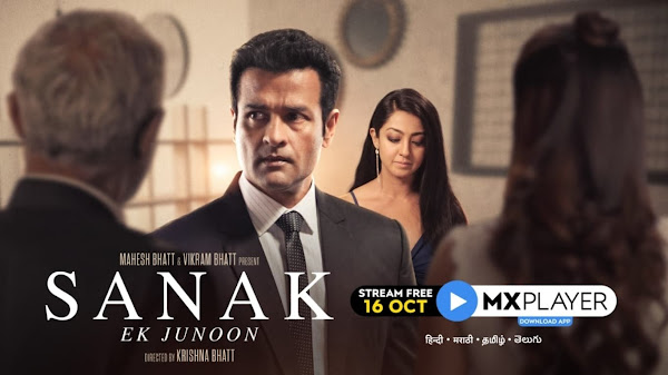 Sanak - Ek Junoon Web Series on OTT platform MX Player - Here is the MX Player Sanak - Ek Junoon wiki, Full Star-Cast and crew, Release Date, Promos, story, Character.
