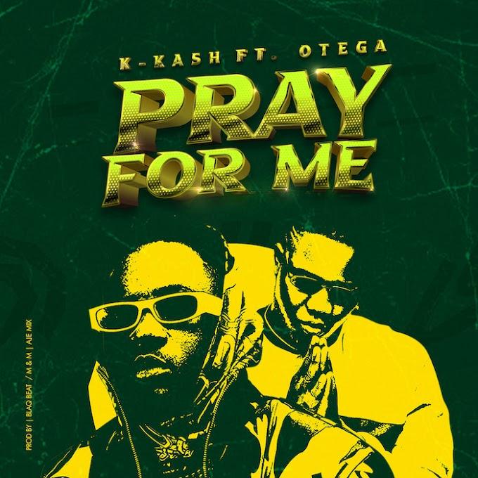 [Music] K.Kash & Otega – Pray For me