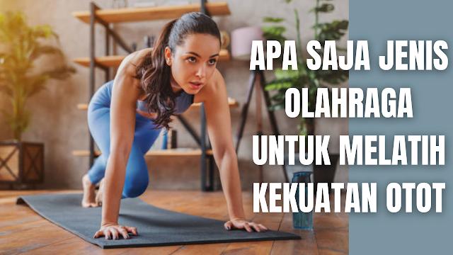 """Apa Saja Jenis Olahraga Untuk Melatih Kekuatan Otot Latihan kekuatan atau strength exercise adalah sebuah kegiatan di mana membuat otot dan tubuh bekerja lebih keras. Hal ini akan membantu di dalam meningkatkan kekuatan serta daya tahan otot dan tubuh. Untuk melatihan kekuatan otot, ada beberapa jenis olahraga yang bisa dilakukan yang diantaranya adalah :  Angkat beban Naik turun tangga Mendaki atau hiking Bersepeda Push up Sit up Menari Squats Yoga  Melakukan latihan kekuatan dapat meningkatkan keseimbangan tubuh, bahkan apabila melakukannya latihan kekuatan secara rutin dengan tepat dinilai dapat meningkatkan fleksibilitas tubuh. Fleksibilitas tubuh yang terjadi dengan baik dapat membantu untuk menjalankan aktivitas sehari-hari dengan optimal. Latihan kekuatan juga bermanfaat untuk menurunkan risiko cedera, nyeri tubuh, hingga memperbaiki postur tubuh.    Nah itu dia apa saja jenis olahraga untuk melatih kekuatan otot, melalui bahasan di atas bisa diketahui mengenai jenis-jenis olahraga yang bisa digunakan untuk latihan kekuatan. Mungkin hanya itu yang bisa disampaikan di dalam artikel ini, mohon maaf bila terjadi kesalahan di dalam penulisan, dan terimakasih telah membaca artikel ini.""""God Bless and Protect Us"""""""