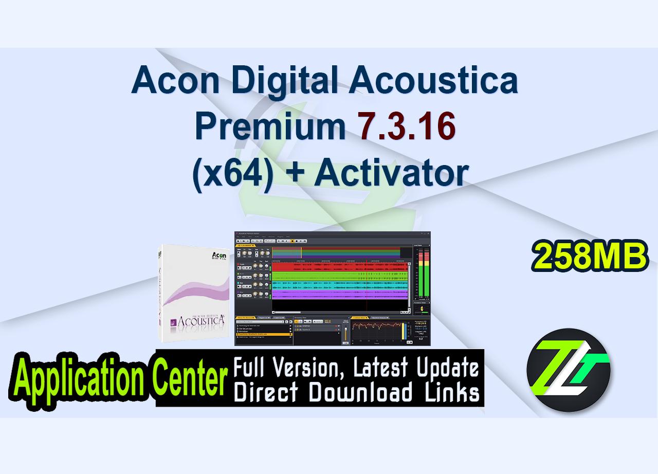 Acon Digital Acoustica Premium 7.3.16 (x64) + Activator