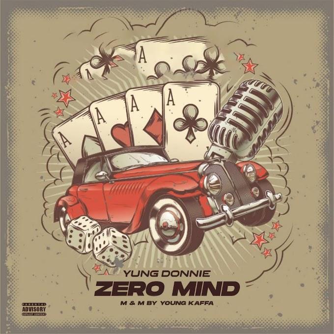 DOWNLOAD MP3: Zero Mind - Yung Donnie