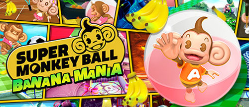 New Games: SUPER MONKEY BALL BANANA MANIA (PC, PS4, PS5, Xbox One/Series X, Switch)